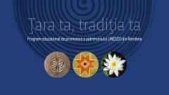"""""""Ţara ta, tradiţia ta"""", program de promovare a patrimoniului UNESCO din România, se extinde la nivel naţional"""
