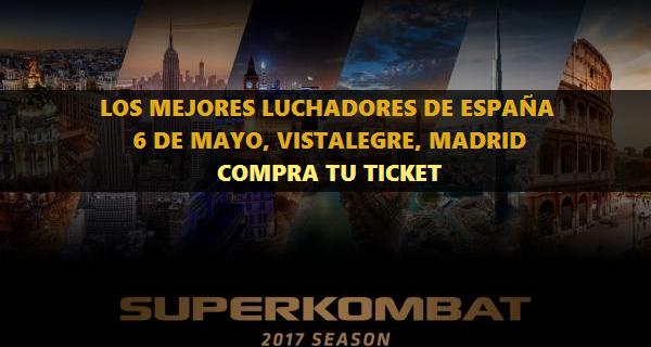 Compra Tu Ticket: 6 de Mayo, Madrid, los mejores luchadores de España en la Gala Superkombat