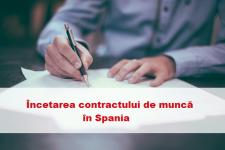 Concediere sau demisie? Află detalii despre încetarea contractului de muncă în Spania