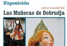 """Expoziţia """"Păpuşile Dobrogei"""" (6-13 aprilie 2018), în Centrul Civic """"El Cerro"""", Coslada (Madrid)"""