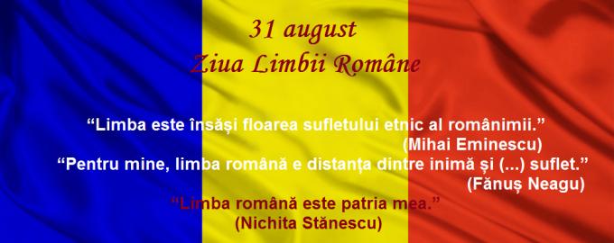 Pe 31 august este sărbătorită Ziua Limbii Române