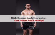 Madrid, 6 mai: Cătălin Moroșanu vine să lupte în gala senzațională Superkombat