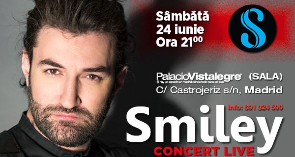 SMILEY – MEGA CONCERT LIVE în Spania, pe 24 iunie, ora 21:00, Palacio Vistalegre, Madrid