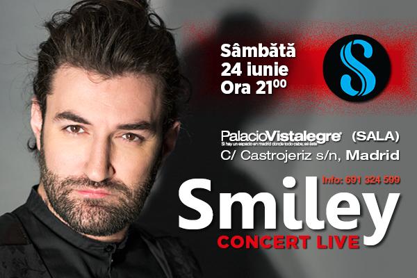 SMILEY - MEGA CONCERT LIVE în Spania, pe 24 iunie, ora 21:00, Palacio Vistalegre, Madrid