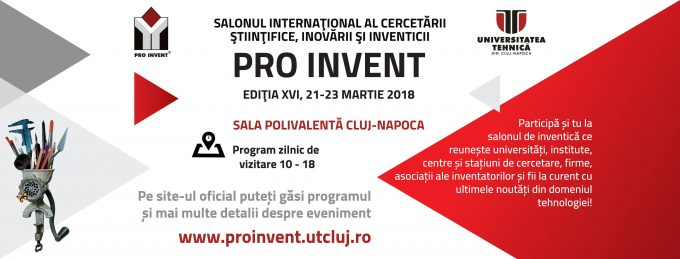 UTCluj: Sute de invenţii inedite, din ţară şi din străinătate, la Salonul Internaţional PRO INVENT 2018!