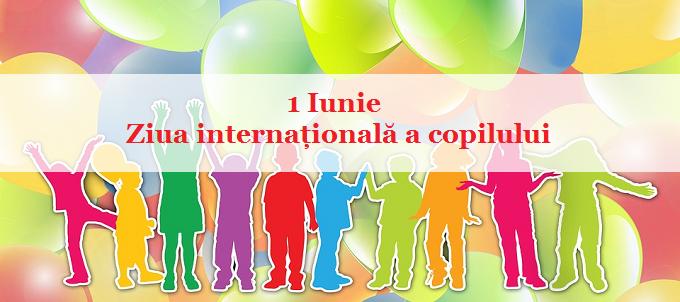 1 Iunie - Ziua internațională a copilului