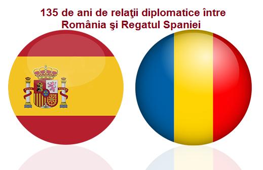 Aniversarea a 135 de ani de relaţii diplomatice între România şi Regatul Spaniei