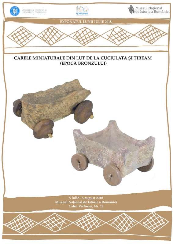 Carele miniaturale din lut de la Cuciulata şi Tiream - 'Exponatul lunii' iulie la MNIR