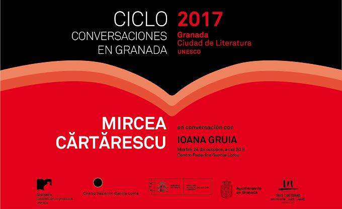 """""""Conversaciones en Granada"""" con Mircea Cărtărescu y Ioana Gruia"""