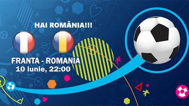 Fotbal: România și Franța joacă meciul de deschidere la EURO 2016