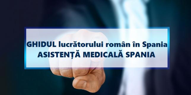 GHIDUL lucrătorului român în Spania - Cum poți beneficia de asistență medicală gratuită în Spania