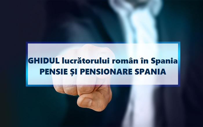 GHIDUL lucrătorului român în Spania - Cum te poți pensiona să obții pensie în Spania