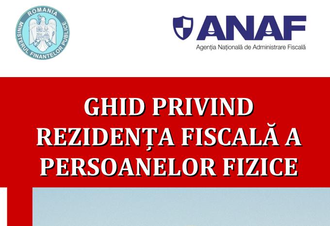 Ghid ANAF 2017: Stabilirea rezidenţei fiscale la sosirea sau la plecarea din România