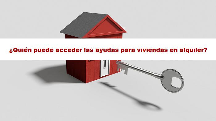 ¿Quién puede acceder las ayudas para viviendas en alquiler? Las ayudas se amplían hasta 900€
